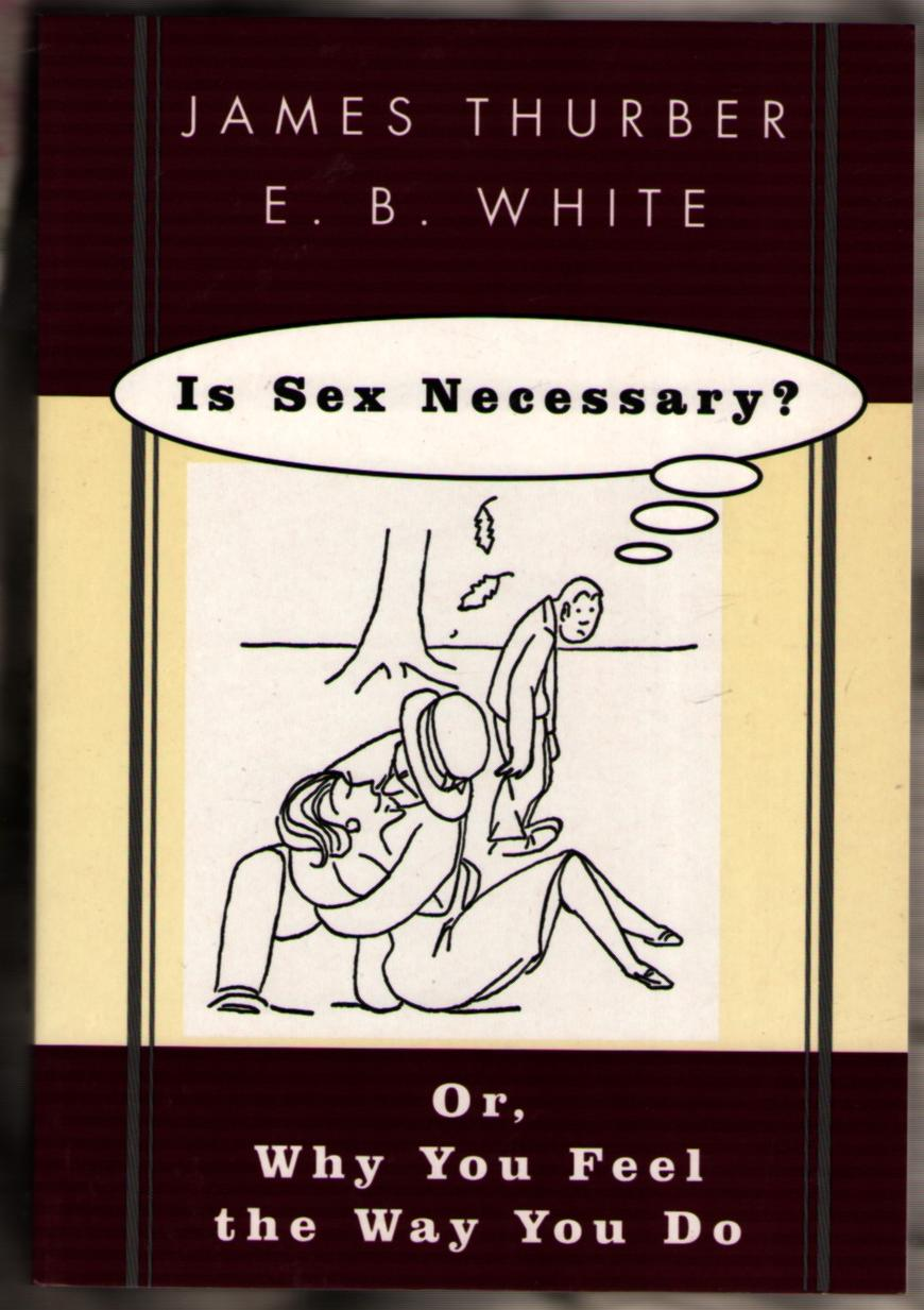 Image for Is Sex Necessary? or, Why You Feel the Way You Do