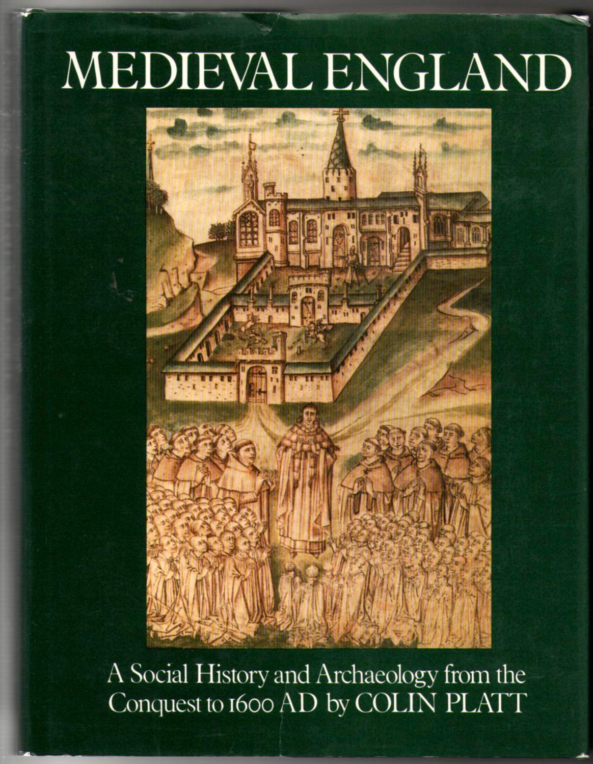 Image for Medieval England:  A Social History and Archaeology from the Conquest to 1600 A.D