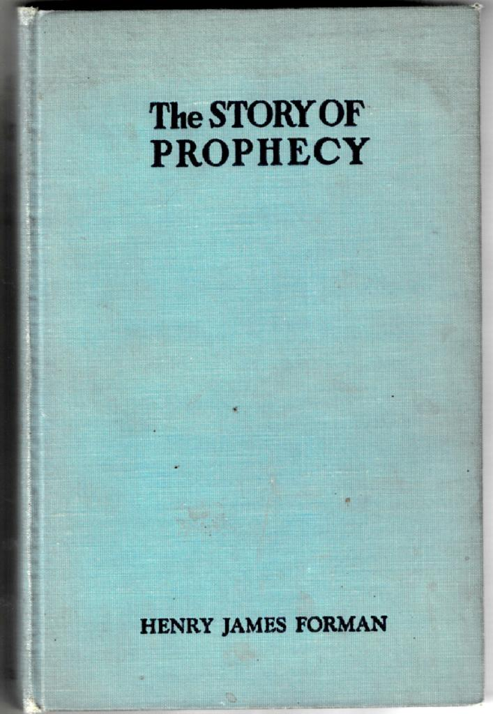 Image for The Story of Prophecy In the Life of Mankind from Early Timesto the Present Day