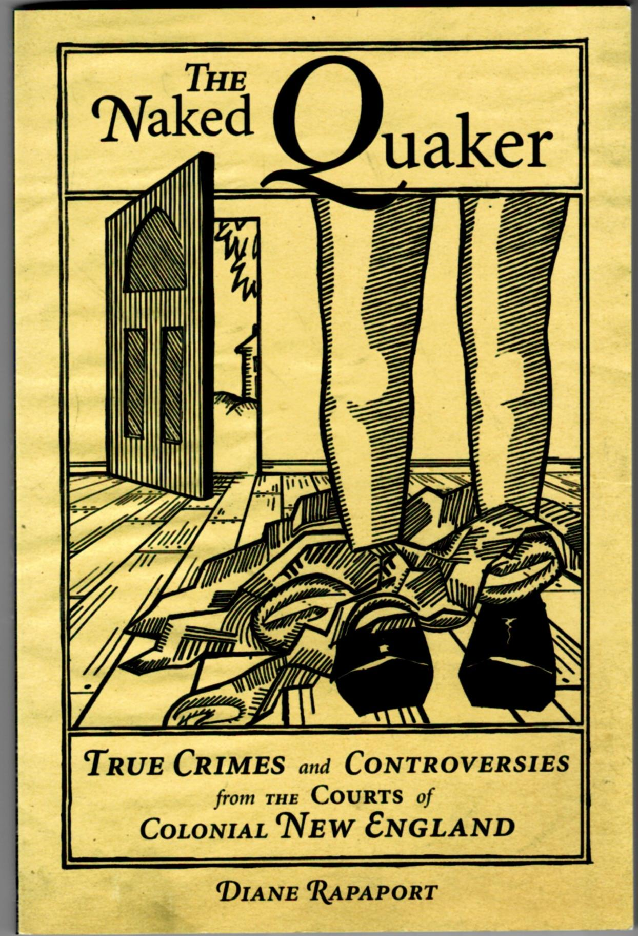 Image for The Naked Quaker: True Crimes and Controversies from the Courts of Colonial New England