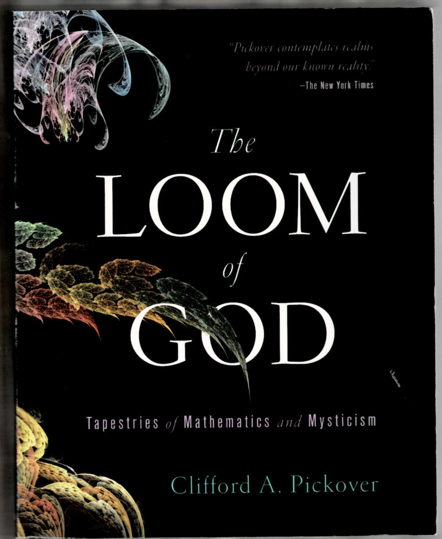 Image for The Loom of God: Tapestries of Mathematics and Mysticism