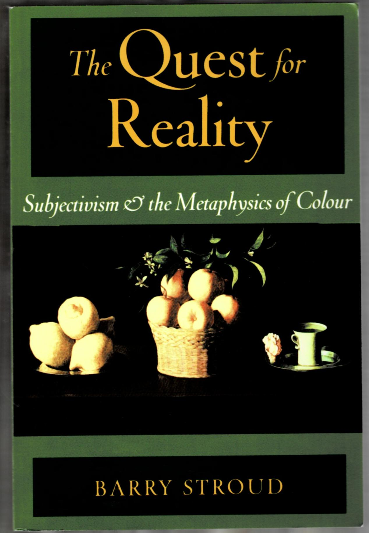 Image for The Quest for Reality: Subjectivism and the Metaphysics of Colour