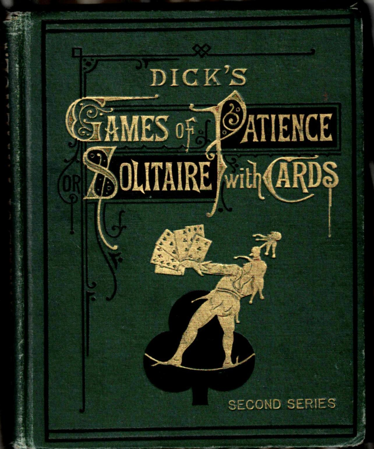 Image for Dick's Games of Patience or Solitaire With Cards: Second Series