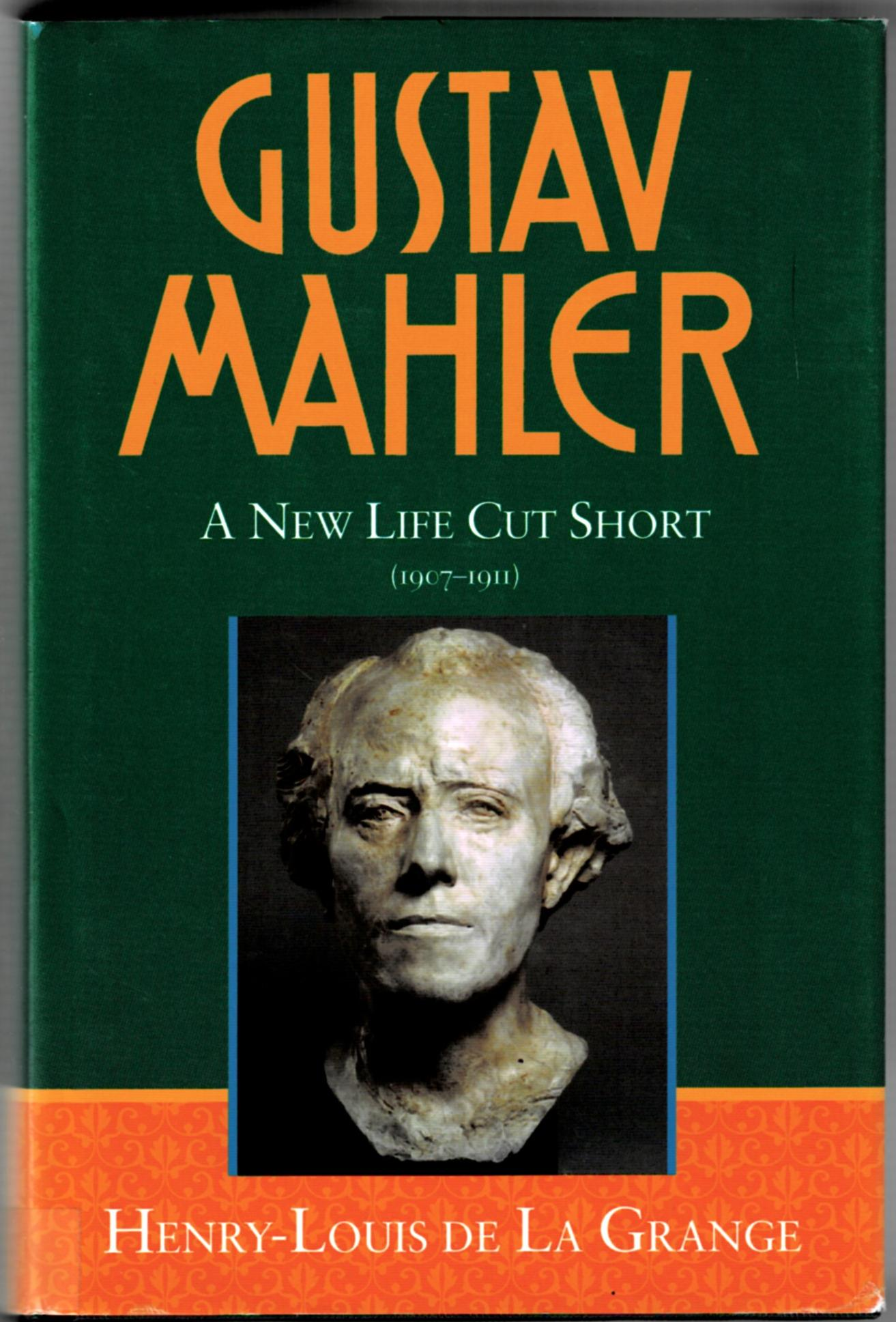 Image for Gustav Mahler, Vol. 4: A New Life Cut Short (1907-1911)