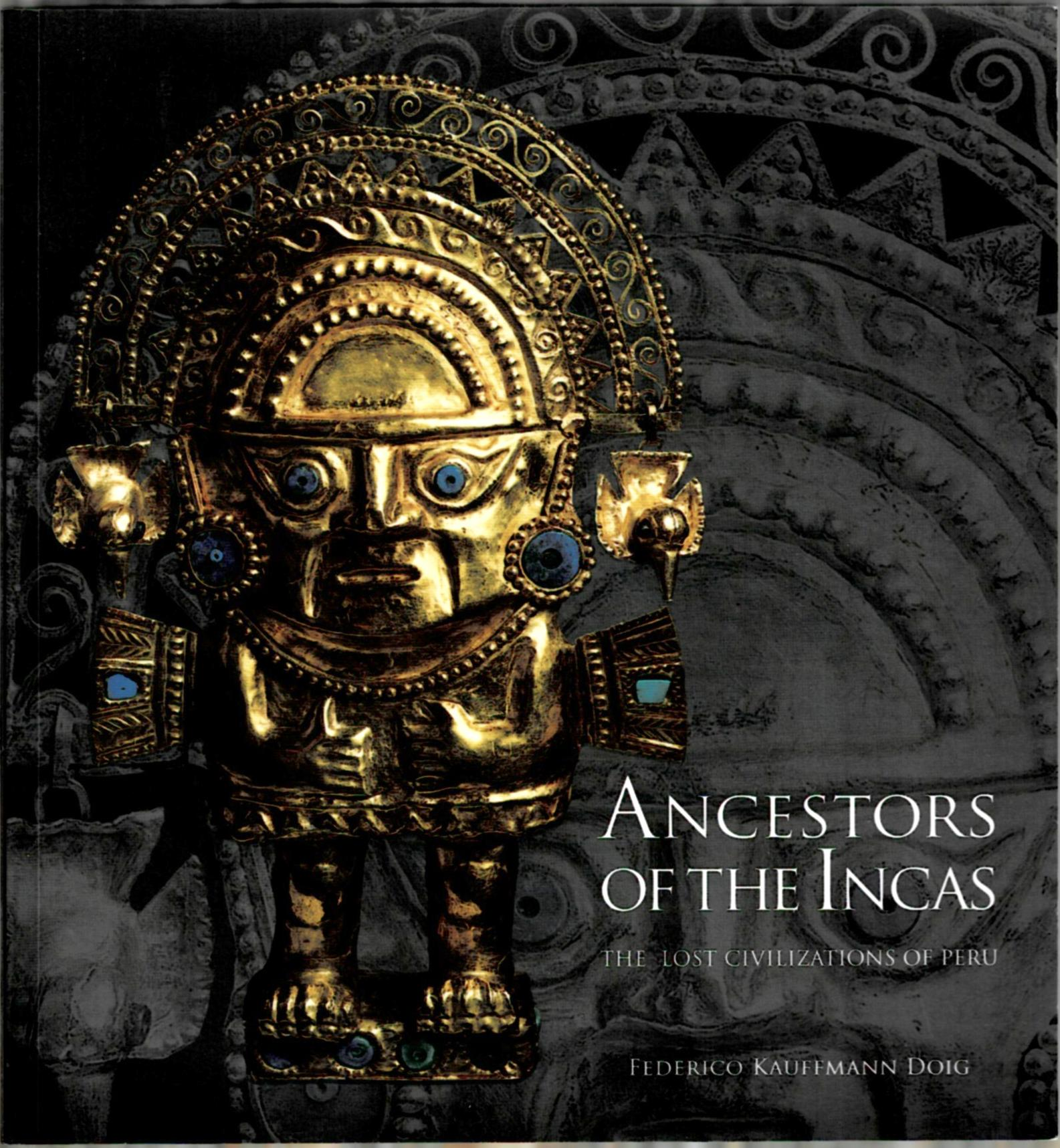 Image for Ancestors of the Incas: The Lost Civilizations of Peru